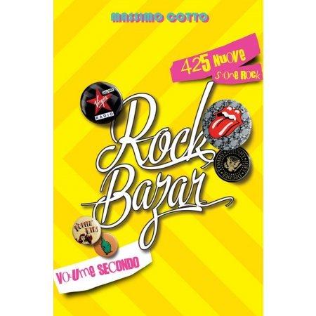 Rock Bazar. 425 nuove storie rock di Massimo Cotto
